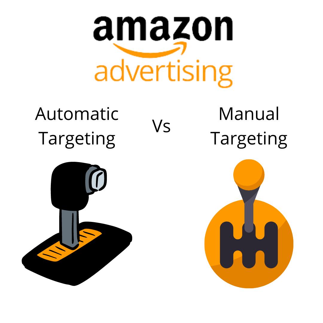 Amazon Automatic targeting vs Manual targeting